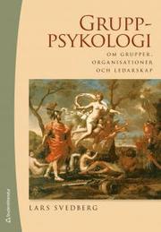 Gruppsykologi : om grupper, organisationer och ledarskap (inbunden)