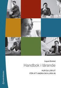 Handbok i l�rande : hur du l�r ut f�r att andra ska l�ra in (h�ftad)