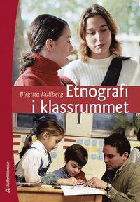 Etnografi i klassrummet (h�ftad)