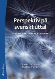 Perspektiv på svenskt uttal : fonologi brytning och didaktik