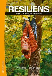 Resiliens : risk och sund utveckling (h�ftad)
