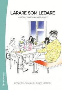 L�rare som ledare :  i och utanf�r klassrummet (h�ftad)