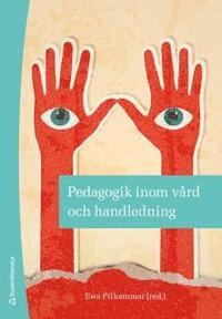 Pedagogik inom v�rd och handledning (h�ftad)