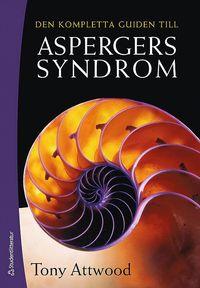 Den kompletta guiden till Aspergers syndrom (h�ftad)