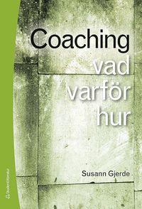 Coaching : vad, varf�r, hur (h�ftad)