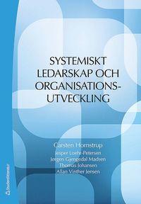 Systemiskt ledarskap och organisationsutveckling (h�ftad)