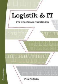 Logistik och IT - F�r effektivare varufl�den (h�ftad)