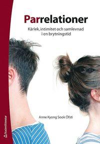 Parrelationer : k�rlek, intimitet och samlevnad i en brytningstid (h�ftad)