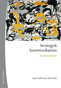 Strategisk kommunikation : en introduktion (h�ftad)