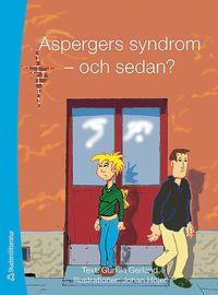 Aspergers syndrom - och sedan? (h�ftad)