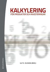 Kalkylering f�r produkter och investeringar (h�ftad)