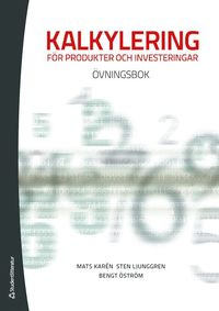 Kalkylering f�r produkter och investeringar : �vningsbok (h�ftad)