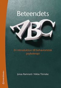 Beteendets ABC : en introduktion till behavioristisk psykoterapi (h�ftad)