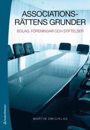 Associationsrättens grunder : bolag föreningar och stiftelser