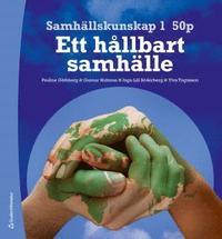 Samh�llskunskap 1 50 p Elevpaket (Bok + digital produkt) : - Ett h�llbart samh�lle (h�ftad)