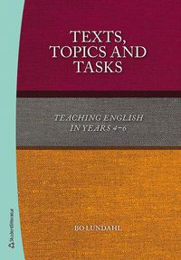 Texts, topics and tasks : teaching english in years 4-6 (h�ftad)