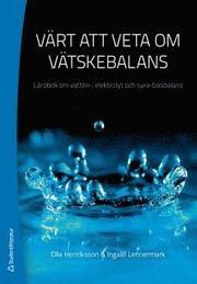 Värt att veta om vätskebalans : lärobok om vatten- elektrolyt och syra-basbalans