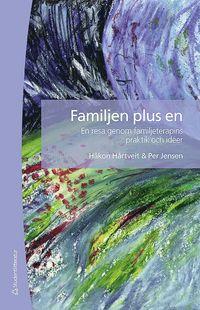 Familjen plus en : en resa genom familjeterapins praktik och id�er (h�ftad)