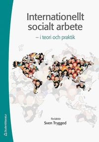 Internationellt socialt arbete : i teori och praktik (h�ftad)