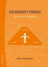 Ekonomistyrning : Beslut och handling (h�ftad)