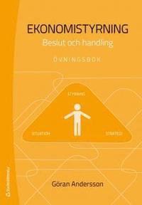 Ekonomistyrning : beslut och handling - �vningsbok (h�ftad)