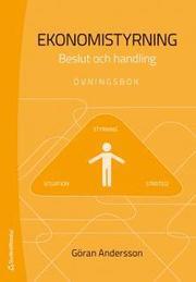 Ekonomistyrning : beslut och handling – övningsbok