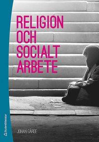 Religion och socialt arbete (h�ftad)