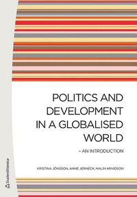 Politics and Development in a Globalised World : An introduction (h�ftad)