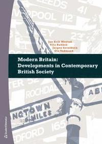 Modern Britain : Developments in Contemporary British Society (h�ftad)