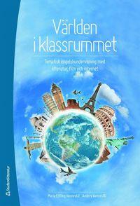V�rlden i klassrummet : tematisk engelskundervisning med litteratur, film och internet (inbunden)