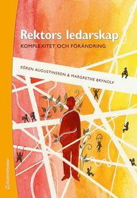 Rektors ledarskap : - komplexitet och f�r�ndring (h�ftad)