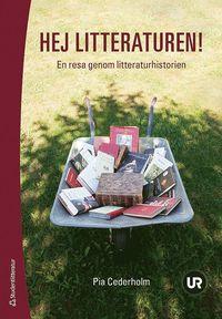 Hej litteraturen! - Elevpaket (Bok + digital produkt) (h�ftad)