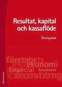 Resultat, kapital och kassafl�de : �vningsbok (h�ftad)