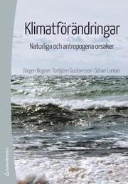 Klimatförändringar – Naturliga och antropogena orsaker