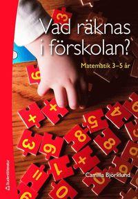 Vad r�knas i f�rskolan? : Matematik 3-5 �r (h�ftad)