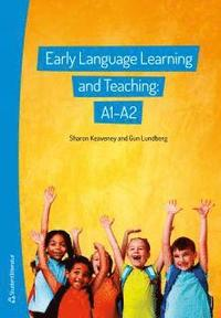 Early language learning and teaching: A1-A2 (h�ftad)