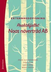 Externredovisning : praktikfallet Noas n�vertr�d AB (h�ftad)