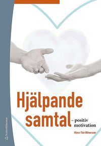 Hj�lpande samtal : - positiv motivation (inbunden)