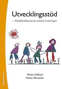 Utvecklingsst�d : f�r�ldrafokuserat arbete med barn (h�ftad)