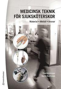 Medicinsk teknik f�r sjuksk�terskor : material, metod, ansvar (h�ftad)