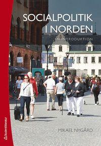 Socialpolitik i Norden : en introduktion (h�ftad)