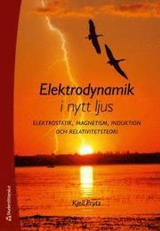 Elektrodynamik i nytt ljus : elektrostatik magnetism induktion och relativitetsteori