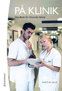 P� klinik : handbok f�r blivande l�kare (h�ftad)