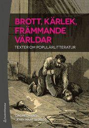 Brott kärlek främmande världar – Texter om populärlitteratur