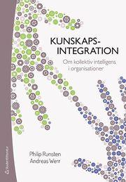 Kunskapsintegration : om kollektiv intelligens i organisationer