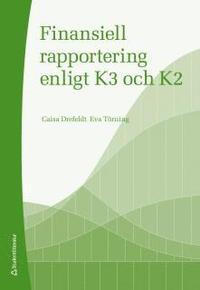 Finansiell rapportering enligt K3 och K2 (h�ftad)
