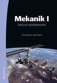 Mekanik I : statik och partikeldynamik (inbunden)