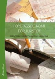 Företagsekonomi för jurister : redovisning räkenskapsanalys och kalkylering