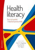 Health literacy : teori och praktik i h�lsofr�mjande arbete