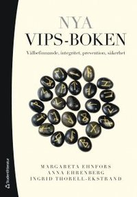 Nya VIPS-boken : v�lbefinnande, integritet, prevention, s�kerhet (h�ftad)